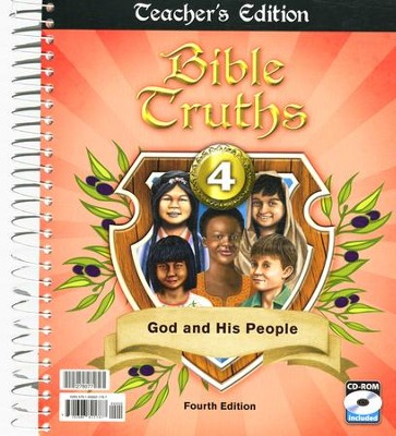 Bible Truths: God and His People Grade 4 Teacher's Edition with CD (4th Edition)  -