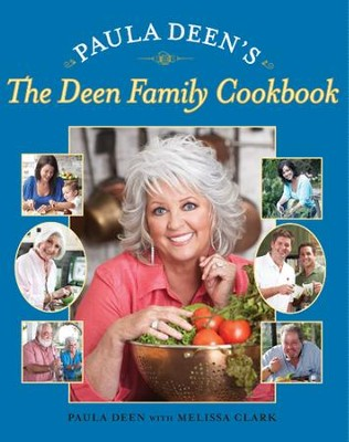 The Deen Family Cookbook  -     By: Paula Deen, Melissa Clark