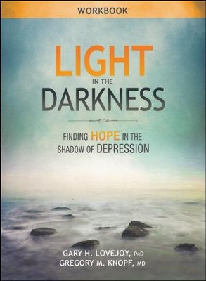 Light in the Darkness Workbook   -     By: Gary H. Lovejoy, Gregory Knopf