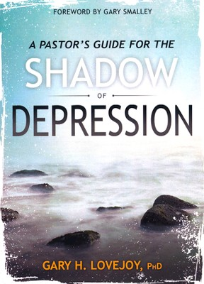 A Pastor's Guide for the Shadow of Depression  -     By: Gary H. Lovejoy