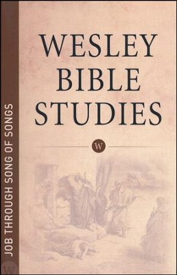 Job through Song of Songs: Wesley Bible Studies    -