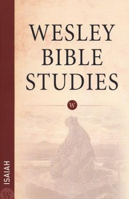 Isaiah: Wesley Bible Studies    -