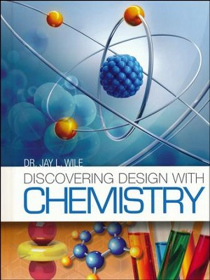Discovering Design with Chemistry   -     By: Dr. Jay L. Wile
