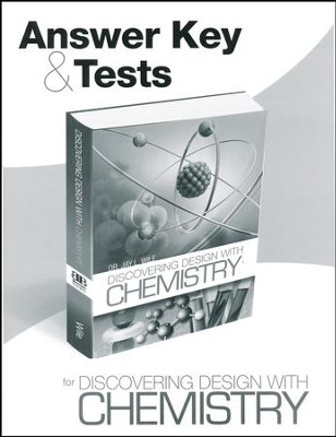 Answer Key & Tests for Discovering Design with Chemistry  -     By: Dr. Jay L. Wile