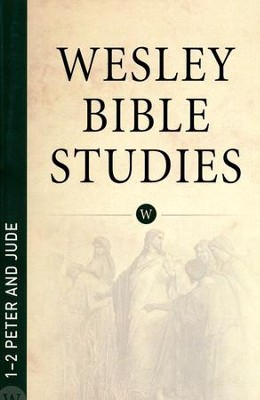 1-2 Peter and Jude: Wesley Bible Studies    -