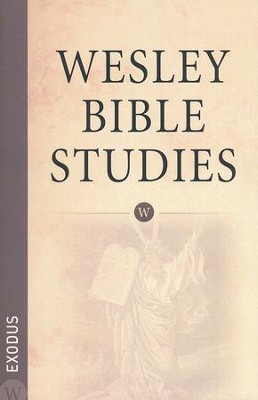 Exodus: Wesley Bible Studies    -