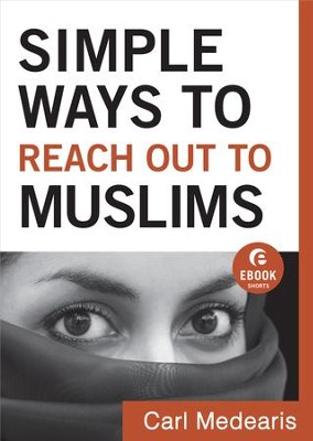 Simple Ways to Reach Out to Muslims - eBook  -     By: Carl Medearis