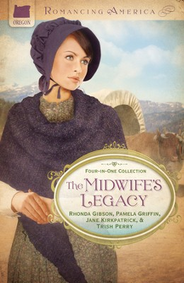 The Midwife's Legacy - eBook  -     By: Jane Kirkpatrick, Rhonda Gibson, Pamela Griffin, Trish Perry