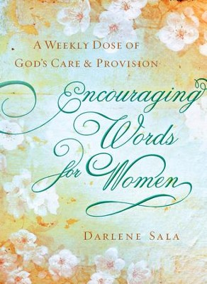 Encouraging Words for Women: A Weekly Dose of God's Care and Provision - eBook  -     By: Darlene Sala