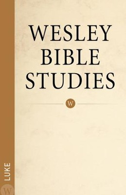 Luke: Wesley Bible Studies   -