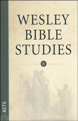 Acts: Wesley Bible Studies    -