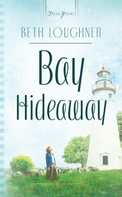 Bay Hideaway - eBook  -     By: Beth Loughner