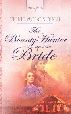 The Bounty Hunter And The Bride - eBook  -     By: Vickie McDonough