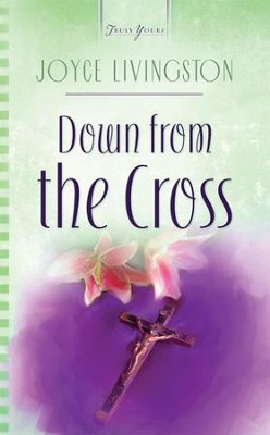 Down From The Cross - eBook  -     By: Joyce Livingston