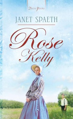 Rose Kelly - eBook  -     By: Janet Spaeth