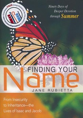 Finding Your Name: From Insecurity to Inheritance, the Lives of Isaac and Jacob  -     By: Jane Rubietta