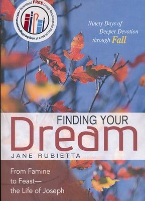 Finding Your Dream: From Famine to Feast - the Life of Joseph  -     By: Jane Rubietta
