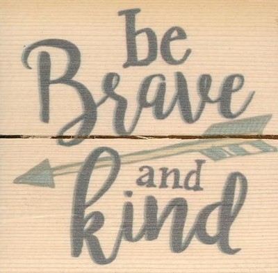 Be Brave and Kind, Rustic Magnet  -