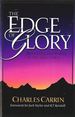 Edge Of Glory, The: Receiving the Power of the Holy Spirit - eBook  -     By: Charles Carrin