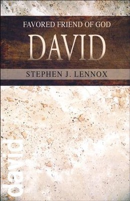 David: Favored Friend of God  -     By: Stephen J. Lennox