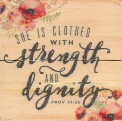 She Is Clothed With Strength and Dignity, Rustic Magnet  -