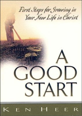 A Good Start: First Steps for Growing in Your New Life in Christ - Pack of 5  -     By: Ken Heer