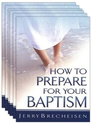 How to Prepare for Your Baptism - Pack of 5  -     By: Jerry Brecheisen