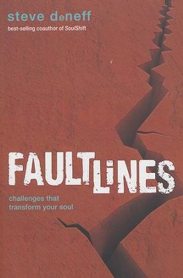 FaultLines: Challenges That Transform Your Soul  -     By: Steve DeNeff
