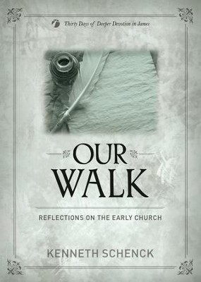 Our Walk: Reflections on the Early Church  -     By: Kenneth Schenck