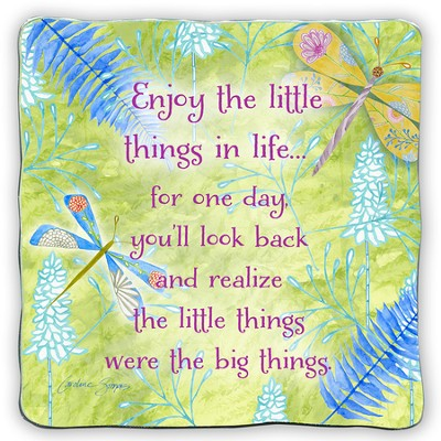 Enjoy the Little Things In Life Plaque  -     By: Caroline Simas