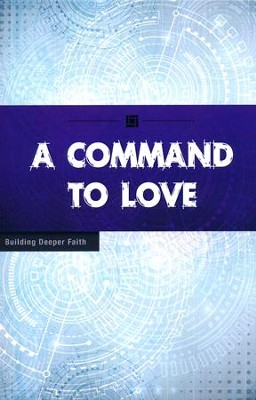 A Command to Love  -     By: Wesleyan Publishing House