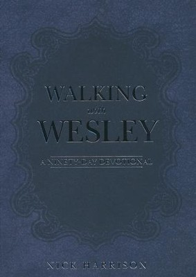 Walking with Wesley: A Ninety-Day Devotional  -     By: Nick Harrison