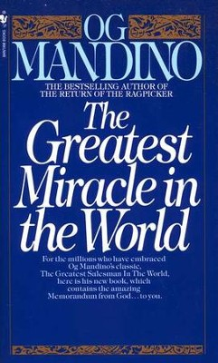 The Greatest Miracle in the World   -     By: Og Mandino