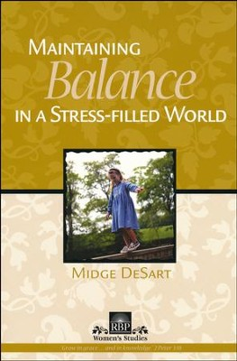 Maintaining Balance in a Stress Filled World  -     By: Midge DeSart