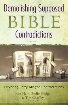 Demolishing Supposed Bible Contradictions Volume 2: Exploring Forty Alleged Contradictions - eBook  -     By: Ken Ham
