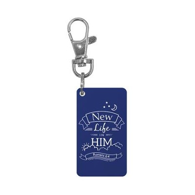 New Life in Him, Romans 6:4, Keyring   -