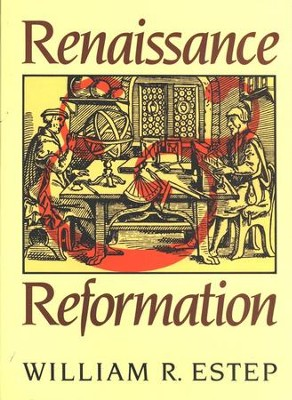 Renaissance and Reformation  -     By: William Estep