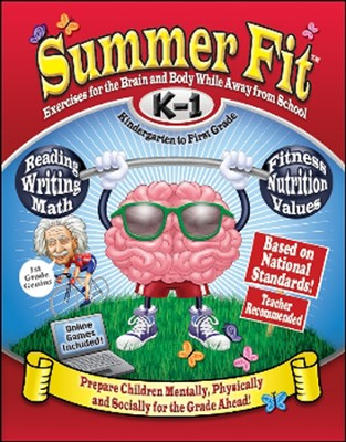 Summer Fit: Kindergarten to First Grade  -     By: Kelly Terrill