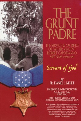 The Grunt Padre: The Servant of God- Fr. Vincent Capodanno  -     By: Daniel Mode