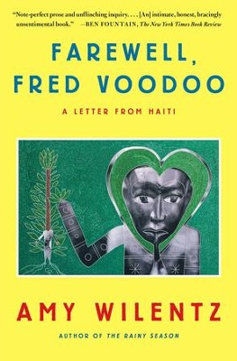 Farewell, Fred Voodoo: A Letter from Haiti - eBook  -     By: Amy Wilentz