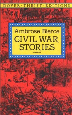Civil War Stories   -     By: Ambrose Bierce