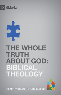 The Whole Truth About God: Biblical Theology - eBook  -     By: Bobby Jamieson
