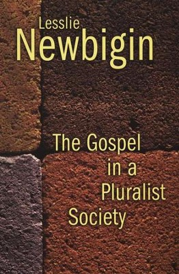 The Gospel in a Pluralist Society   -     By: Lesslie Newbigin