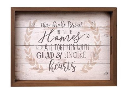 They Broke Bread In Their Homes, Farmhouse Tray  -