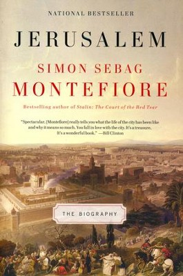 Jerusalem: The Biography  -     By: Simon Sebag Montefiore