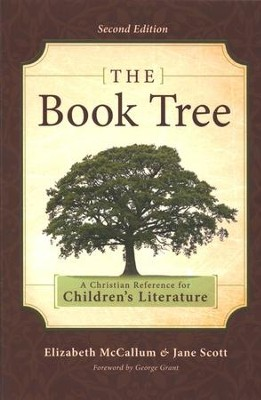 The Book Tree: A Christian Reference to Children's Literature (2nd edition)  -     By: Elizabeth McCallum, Jane Scott