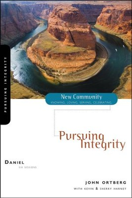 Daniel: Pursuing Integrity   -     By: John Ortberg, Kevin G. Harney, Sherry Harney