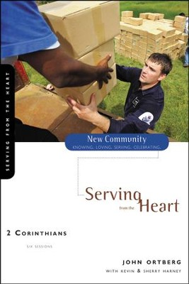 2 Corinthians: Serving from the Heart   -     By: John Ortberg, Kevin G. Harney, Sherry Harney