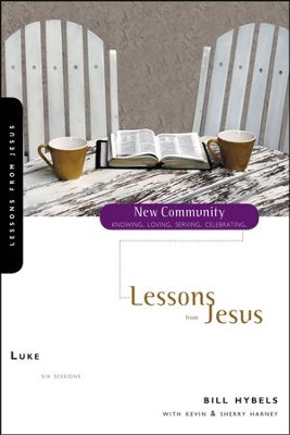 Luke: Lessons from Jesus   -     By: Bill Hybels, Kevin G. Harney, Sherry Harney