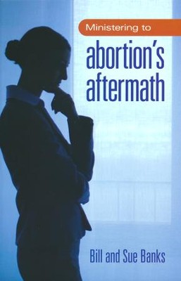 Ministering to Abortions Aftermath  -     By: Bill Banks, Sue Banks
